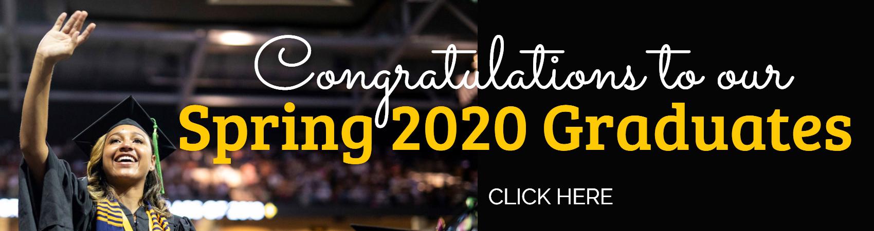 Congratulations to our Spring 2020 graduates!
